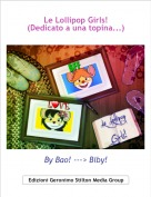 By Bao! ---> Biby! - Le Lollipop Girls!