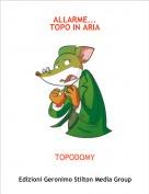 TOPODOMY - ALLARME...TOPO IN ARIA