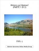 Fiffi:-) - Mistero sul Matese!(PARTE 1 DI 2)