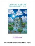 Daddolina - L'ECO DEL RODITORE INFESTATOOO!! 2/2