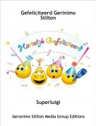 Superluigi - Gefeliciteerd Gerinimo Stilton