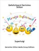 Superluigi - Gefeliciteerd Gerinimo Stilton