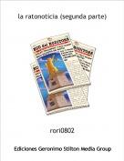 rori0802 - la ratonoticia (segunda parte)