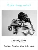 Cristal Quesitos - El ratón de ojos azules II