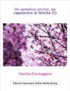 Vanilla Formaggina - Un semplice sorriso, un capolavoro di felicità (2)