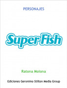 Ratona Molona - THE SUPER FISH