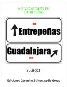 ruti3003 - MIS VACACIONES EN ENTREPEÑAS