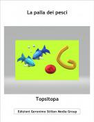 Topsitopa - La palla dei pesci
