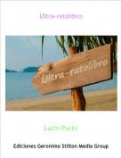Luchi Puchi - Ultra-ratolibro