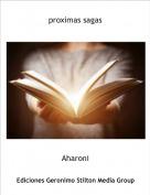 Aharoni - proximas sagas