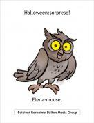 Elena-mouse. - Halloween:sorprese!