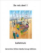 balletmuis - De reis deel 1