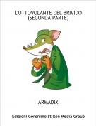 ARMADIX - L'OTTOVOLANTE DEL BRIVIDO(SECONDA PARTE)