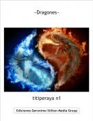 titiperaya n1 - ~Dragones~