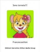 Francescastilon - Sono tornata!!!