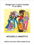 MOZZARELLA AMMUFFITA - Disegni per il club il mondo in un libro!