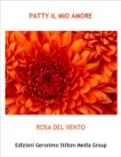 ROSA DEL VENTO - PATTY IL MIO AMORE