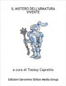 a cura di Tosissy Capretto - IL MISTERO DELL'ARMATURA VIVENTE