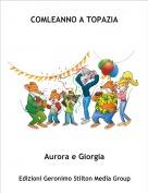 Aurora e Giorgia - COMLEANNO A TOPAZIA