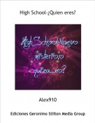 Alex910 - High School-¿Quien eres?