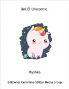 Myshka - Uni El Unicornio.