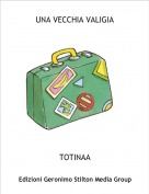 TOTINAA - UNA VECCHIA VALIGIA