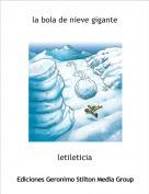 letileticia - la bola de nieve gigante