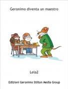 Lela2 - Geronimo diventa un maestro