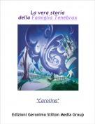 *Carolina* - La vera storia della Famiglia Tenebrax