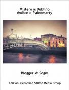 Blogger di Sogni - Mistero a Dublino @Alice e Paleomarty