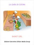 BASKET GIRL - LA GARA DI CUCINA
