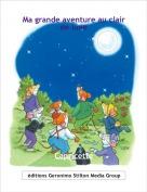Capricette - Ma grande aventure au clair de lune