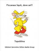 Topolillina - Ficcanaso Squit, dove sei?!