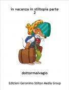 dottormalvagio - in vacanza in stiltopia parte 2