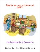 topina-topetta e Geronimo - Regole per uno scrittore coi baffi!!