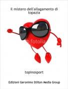 topinosport - il mistero dell'allagamento di  topazia