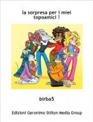 birba5 - la sorpresa per i miei topoamici !