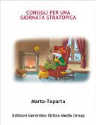 Marta-Toparta - CONSIGLI PER UNA GIORNATA STRATOPICA