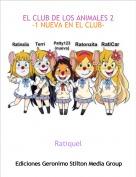 Ratiquel - EL CLUB DE LOS ANIMALES 2-1 NUEVA EN EL CLUB-