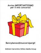 Bennybenex@muoversiperglii - Avviso IMPORTANTISSIMO per il mio concorso!