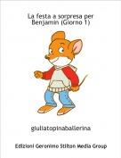 giuliatopinaballerina - La festa a sorpresa per Benjamin (Giorno 1)