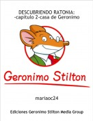 mariaoc24 - DESCUBRIENDO RATONIA:-capitulo 2-casa de Geronimo