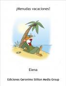Elena - ¡Menudas vacaciones!