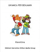 Kiarettina - UN'AMICA PER BENJAMIN