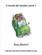 Rose_Black24 - Il mondo dei desideri parte 1