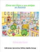 Elena escritora - Elena escritora y sus amigos en Ratonia