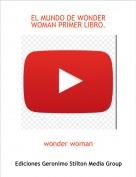 wonder woman - EL MUNDO DE WONDER WOMAN PRIMER LIBRO.