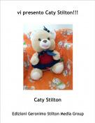 Caty Stilton - vi presento Caty Stilton!!!