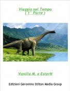 Vanilla M. e EsterN - Viaggio nel Tempo ( 1° Parte )