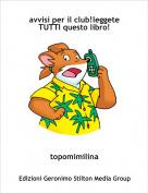 topomimilina - avvisi per il club!leggete TUTTI questo libro!